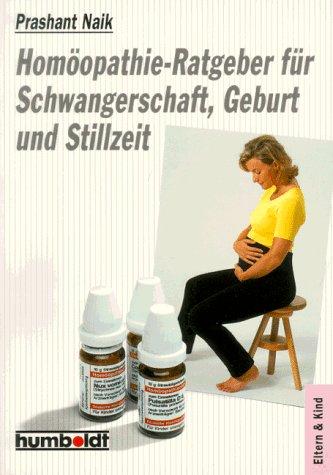 Homöopathie- Ratgeber für Schwangerschaft, Geburt und Stillzeit.