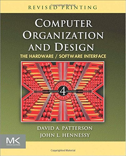 Computer Organization And Design  Fourth Edition  The Hardware Software Interface  The Morgan Kaufmann Series In Computer Architecture And Design