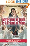 Any Friend of God's Is a Friend of Mi...