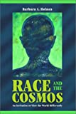Race and the Cosmos : An Invitation to View the World Differently, Holmes, Barbara A., 1563383772