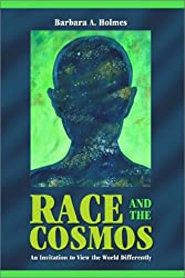 Race and the Cosmos: An Invitation to View the World Differently