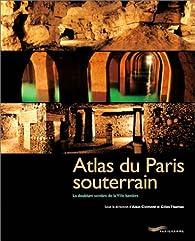 Atlas du Paris souterrain par Alain Clément (II)