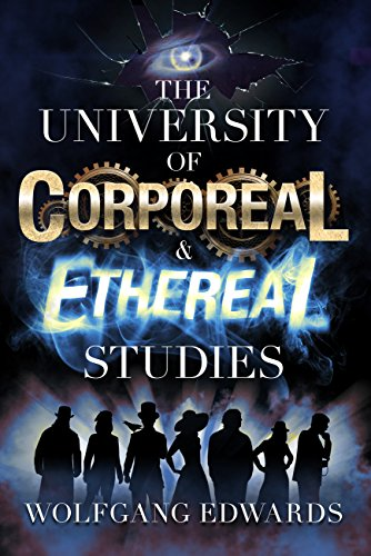 The University of Corporeal and Ethereal Studies (Students of Madness Book 1) by [Edwards, Wolfgang]