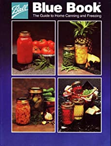 Ball Blue Book the Guide to Home Canning and Freezing N/A