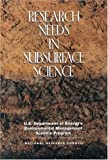 Research Needs in Subsurface Science (Compass Series)