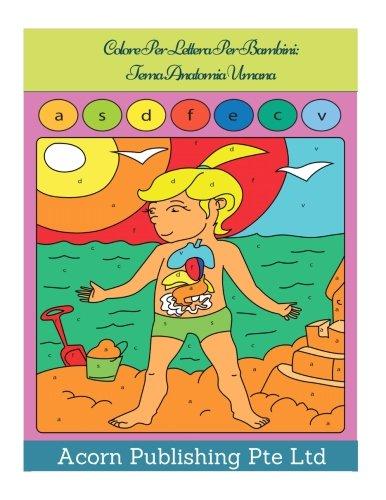 Colore Per Lettera Per Bambini: Tema Anatomia Umana (Italian Edition)