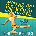 Mad as the Dickens: Laura Fleming, Book 7 | Toni L.P. Kelner