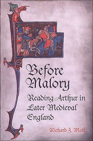 Before Malory: Reading Arthur in Later Medieval England