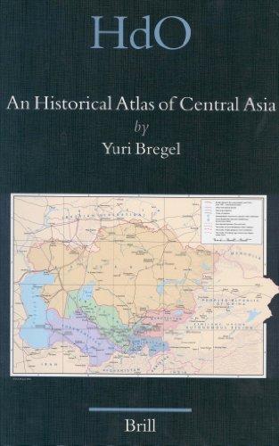 An Historical Atlas of Central Asia (Handbook of Oriental Studies/Handbuch Der Orientalistik - Part 8: Uralic & Cent