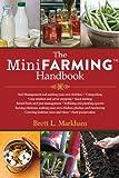 The Mini Farming Handbook, Brett L. Markham, 1629141976