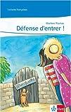 Défense d'entrer !: Lecture graduée (Lectures françaises)