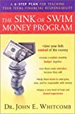 The Sink or Swim Money Program : The 6-Step Plan for Teaching Your Teens Financial Responsibility