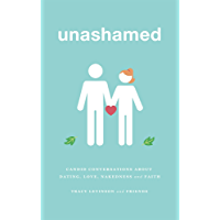 unashamed: candid conversations about dating, love, nakedness, and faith