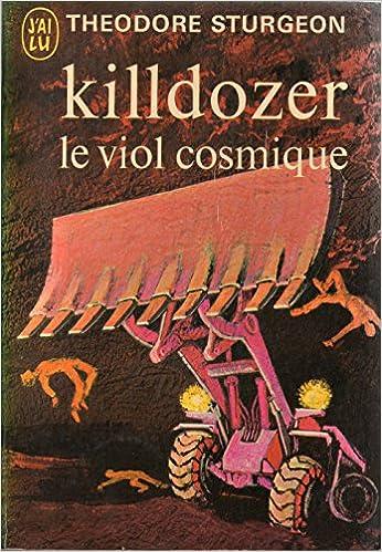 En ligne téléchargement gratuit Killdozer/Le Viol cosmique pdf ebook