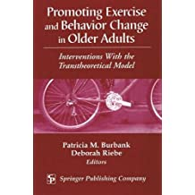 Promoting Exercise and Behavior Change in Older Adults: Interventions with the Transtheoretical Model