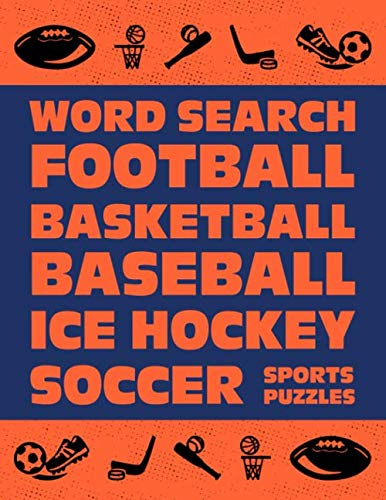Word Search: Football Basketball Baseball Ice Hockey Soccer Sports Puzzle Activity Logical Book Games For Kids & Adults Large Size Theme Design Soft Cover ()