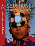 img - for Shoshone History and Culture (Native American Library) book / textbook / text book
