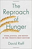 The Reproach of Hunger: Food, Justice, and Money in the Twenty-First Century