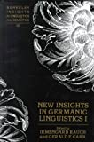 New Insights in Germanic Linguistics I, Gerald F. Carr, Irmengard Rauch, 082043888X