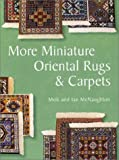 More Miniature Oriental Rugs and Carpets