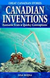 Canadian Inventions, Lisa Wojna, 189486431X