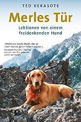 Merles Tür: Lektionen von einem freidenkenden Hund von Ted Kerasote (2011) Gebundene Ausgabe