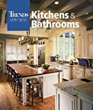 Trends Very Best Kitchens and Bathrooms, Editors of Trends Magazine, 1933405104