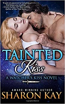 Tainted Kiss: Volume 1 (The Watcher's Kiss Series)