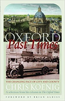 Book Oxford Past Times: The Changing Face of City and County by Chris Koenig published by Signal Books Ltd (2012)