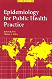 Epidemiology for Public Health Practice, Friis and Sellers, Thomas A., 0763731706