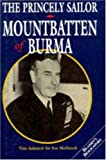 PRINCELY SAILOR: MOUNT BATTEN OF BURMA (Brassey's Biographies)