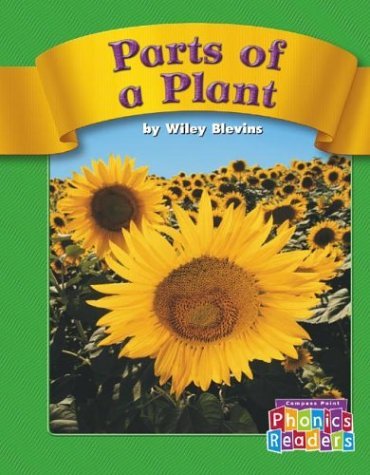 Parts of a Plant (Compass Point Phonics Readers-Level C)