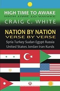Nation by Nation Verse by Verse: Syria, Turkey, Sudan, Egypt, Russia, United States, Jordan, Iran, Kurds (High Time to Awake) (Volume 5)