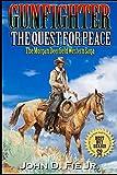 Gunfighter: Morgan Deerfield: The Quest For Peace (The Morgan Deerfield Western Saga)