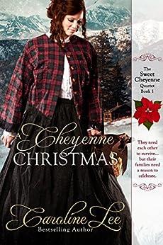 A Cheyenne Christmas (The Sweet Cheyenne Quartet Book 1) by [Lee, Caroline]