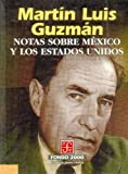 Notas Sobre Mexico y los Estados Unidos (Notes about Mexico and the United States), Martin Luis Guzman, 968165305X