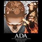 Ada, the Enchantress of Numbers: Poetical Science | Betty Alexandra Toole
