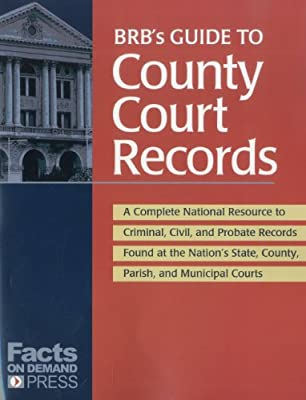 BRB's Guide to County Court Records: A National Resource to Criminal