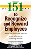 151 Quick Ideas to Recognize and Reward Employees, Ken Lloyd, 1564149455