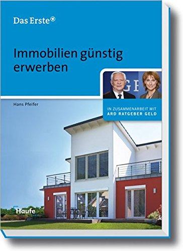 Immobilien günstig erwerben (ARD Ratgeber Geld bei Haufe)