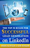 img - for The Top 50 Rules for Successful Lead Generation on LinkedIn book / textbook / text book