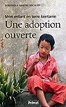 Une adoption ouverte : Mon enfant en terre lointaine par Martre-Micaleff