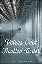 Voices Over Troubled Water