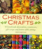 Christmas Crafts: 50 Handmade Decorations, Ornaments, Gift Wraps and Festive Tablesettings