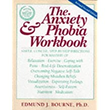 The Anxiety & Phobia Workbook (New Harbinger Workbooks)