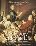 """A History of Private Life, Volume III, Passions of the Renaissance"" av Roger Chartier"