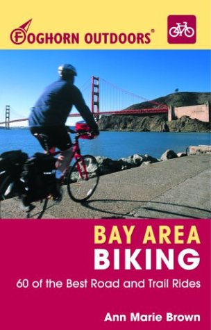 Foghorn Outdoors Bay Area Biking: 60 of the Best Road and Trail Rides pdf