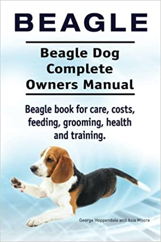 Beagle Beagle Dog Complete Owners Manual Beagle Book For Care