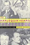 The Harlequin Years, Roger Nichols, 0520237366