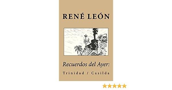 Amazon.com: Recuerdos de Juventud:: Trinidad / Casilda (Spanish Edition) eBook: René León: Kindle Store
